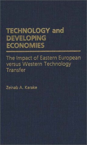 Technology and Developing Economies: The Impact of Eastern European Versus Western Technology Transfer