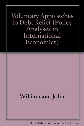 Voluntary Approaches to Debt Relief (Policy Analyses in International Economics)