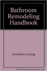 Bathroom Remodeling Handbook: Southern Living ...