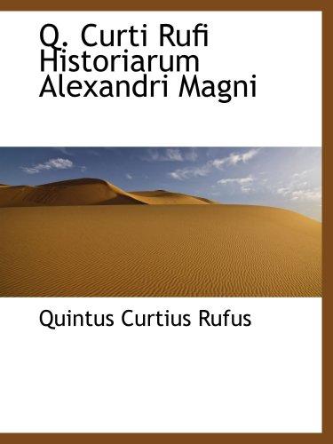 Q. Curti Rufi Historiarum Alexandri Magni