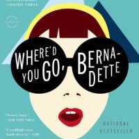 Audiobook Review : Where'd You Go Bernadette by Maria Semple