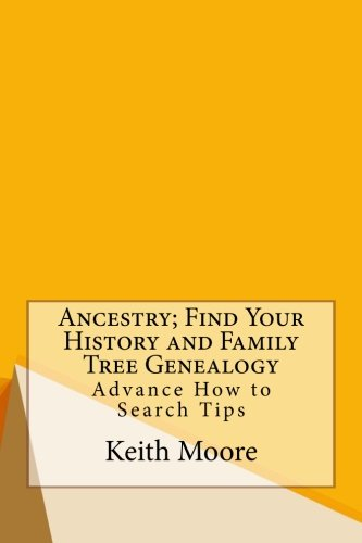Ancestry; Find Your History and Family Tree Genealogy: Advance How to Search Tips