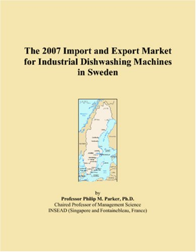 The 2007 Import and Export Market for Industrial Dishwashing Machines in Sweden