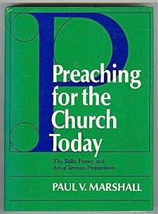 Preaching for the Church Today: The Skills, Prayer, & Art of Sermon Preparation