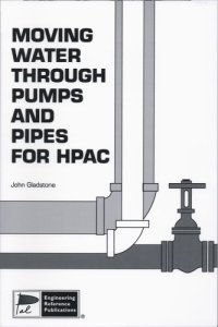 Moving Water Through Pumps and Pipes for Hpac: With Pipe-O ...