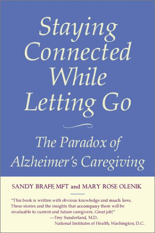 Staying Connected While Letting Go: The Paradox of Alzheimer's Caregiving
