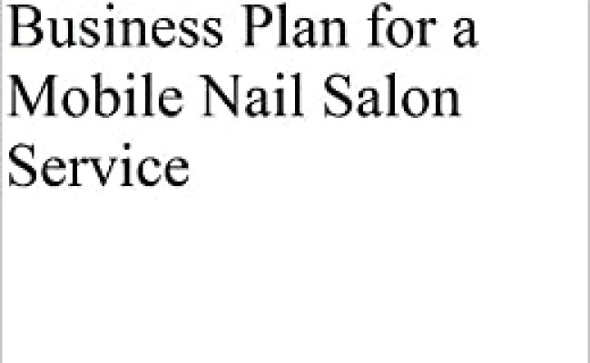 Business Plan For A Mobile Nail Salon Professional Fill In The Blank Business Plans Mba Nat