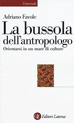 La bussola dell'antropologo. Orientarsi in un mare di culture