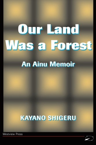 Our Land Was A Forest: An Ainu Memoir (Transitions--Asia & the Pacific)