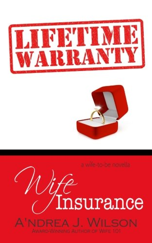 Wife Insurance (Wife-to-Be Series) (Volume 2)