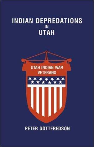 Indian Depredations in Utah