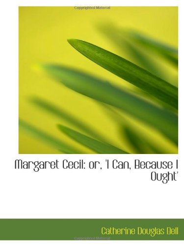 Margaret Cecil: I Can, Because I Ought