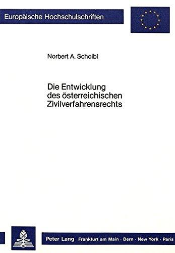Die Entwicklung des Österreichischen Zivilverfahrensrechts (Europaeische Hochschulschriften / European University Studie) (German Edition)