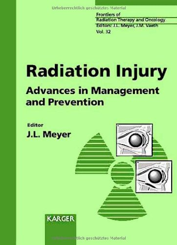 Radiation Injury: Advances in Management and Prevention 32nd San Francisco Cancer Symposium, San Francisco, Calif., March 1997 (Frontiers of Radiation Therapy and Oncology, Vol. 32)