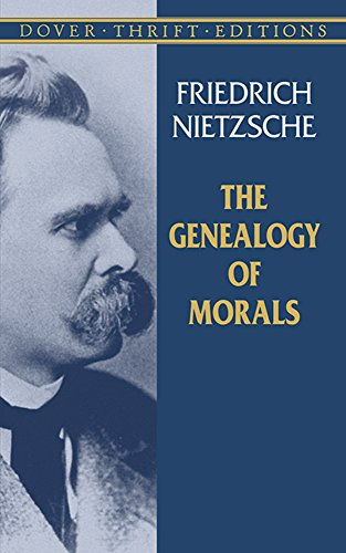 friedrich nietzsche on the genealogy of morals essay 1