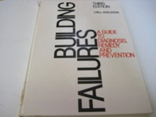 Building failures: A guide to diagnosis, remedy, and prevention