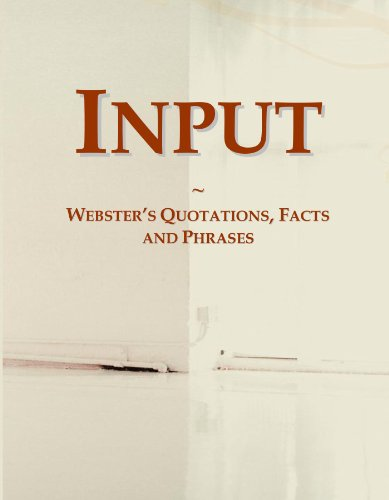 Input: Webster's Quotations, Facts and Phrases