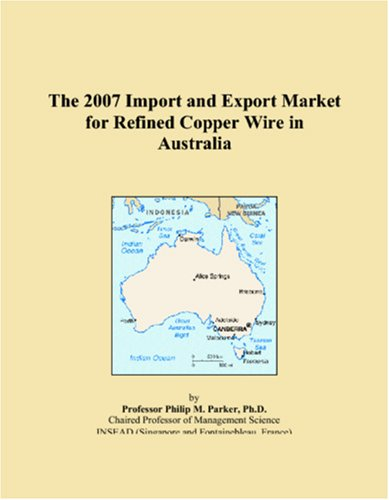 The 2007 Import and Export Market for Refined Copper Wire in Australia