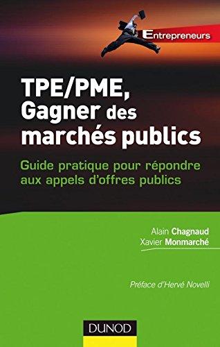 TPE-PME, gagner des marchés publics: Guide pratique pour répondre