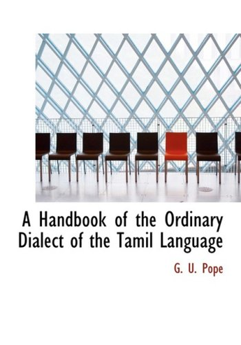 A Handbook of the Ordinary Dialect of the Tamil Language (Large Print Edition) (Tamil Edition)