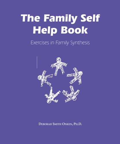 The Family Self Help Book: Exercises in Family Synthesis