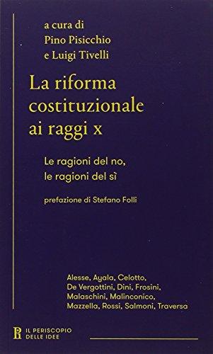 La riforma costituzionale ai raggi x. Le ragioni del no, le ragioni del sì