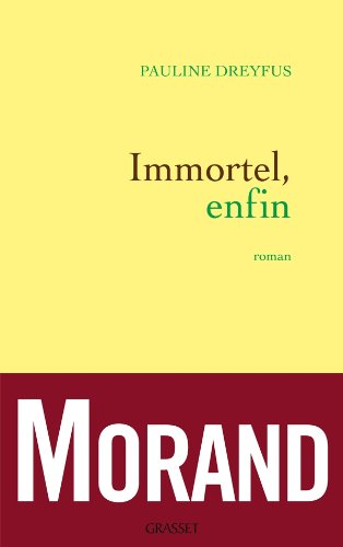 Immortel, enfin (French Edition)