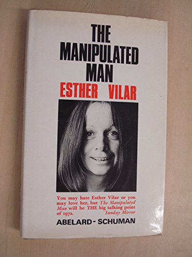 The manipulated man;