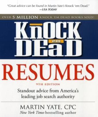Knock \u0027em Dead Resumes Standout Advice from America\u0027s Leading Job