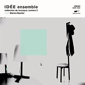 IDEE ensemble - collection de musique; numero 3 / avec Marina [Compilation