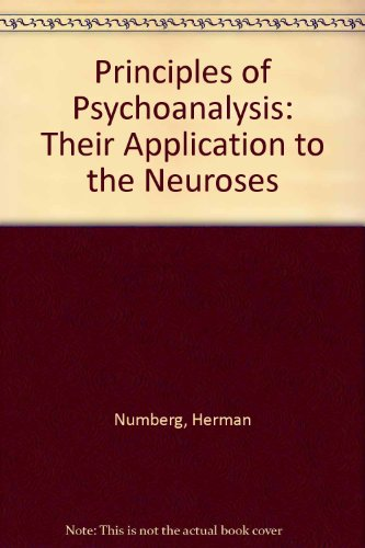 Principles of Psychoanalysis: Their Application to the Neuroses