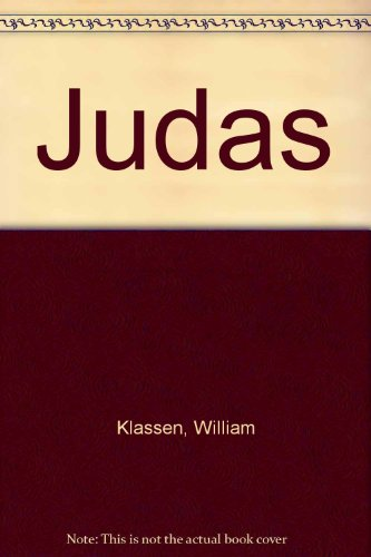Judas: Betrayer or Friend of Jesus?