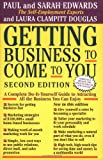 Getting Business to Come to You: Complete Do-it-yourself Guide to Attracting All the Business You Can Handle