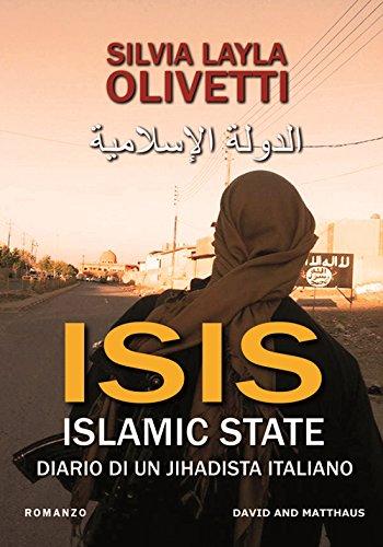 ISIS. Islamic State. Diario di un jiahidista italiano