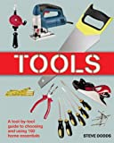 Tools: A Tool by Tool Guide to Choosing and Using 150 Home Essentials Reviews