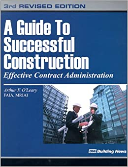 Construction Manual Volume 1 Contract Administration A Guide To Successful Construction Effective Contract