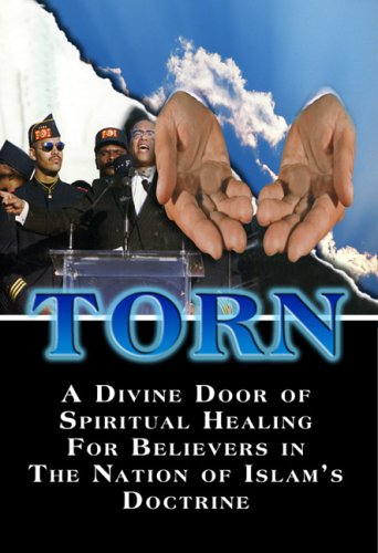 Torn: A Divine Door of Spiritual Healing for Believers in the Nation of Islam's Doctrine
