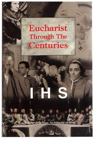 Eucharist Through the Centuries
