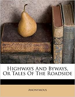 Bettw%C3%A4sche Auf Englisch  Highways And Byways Or Tales Of The Roadside Amazonde