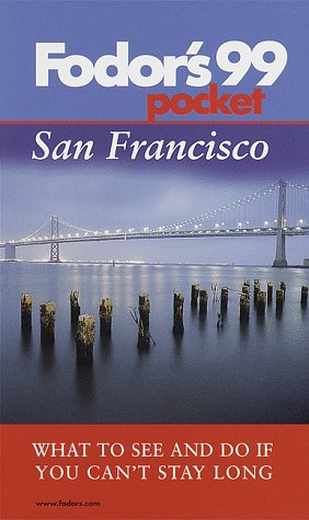 Pocket San Francisco '99: What to See and Do If You Can't Stay Long (Annual)