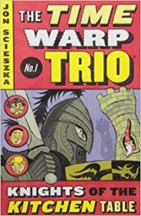 The Knights of the Kitchen Table #1 (Time Warp Trio): Jon ...