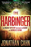 The Harbinger: The Ancient Mystery That Holds the Secret of America&#039;s Future