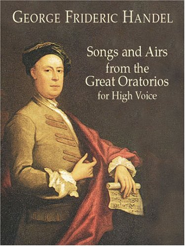 Songs and Airs from the Great Oratorios for High Voice (Dover Song Collections)