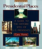 51619A8CTTL. SL160  Presidential Places: A Guide to the Historic Sites of U.S. Presidents