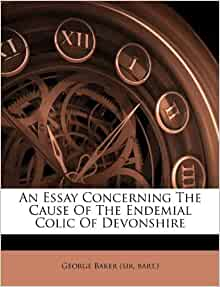 An Essay Concerning Cause Endemial Colic Devonshire