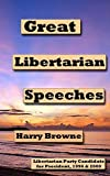 Great Libertarian Speeches by Harry Browne