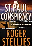 The St. Paul Conspiracy - Thriller (McRyan Mystery Series)