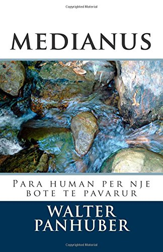 medianus: Para human per nje bote te pavarur (Albanian Edition)