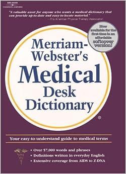 Merriam Webster's Medical Desk Dictionary: Softcover Edition (Merriam Websters Medical Softcover ...