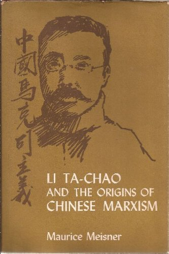 Li Ta-Chao and the Origins of Chinese Marxism